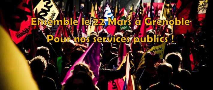 Les services publics sont les nôtres ! En grève et dans la rue le 22 Mars